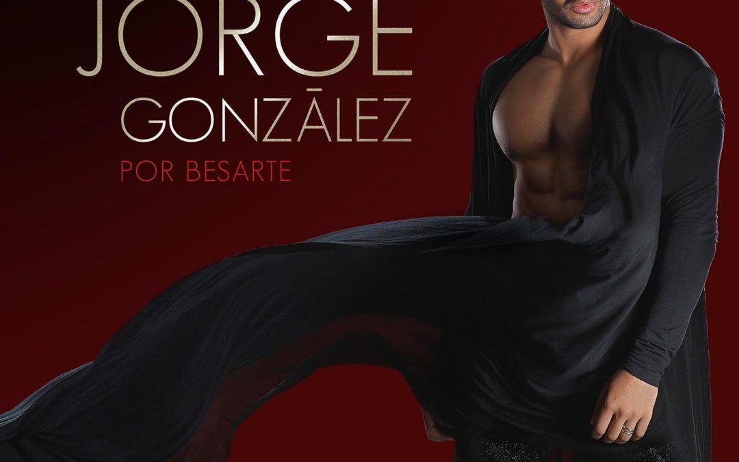 «POR BESARTE», el nuevo single de Jorge González